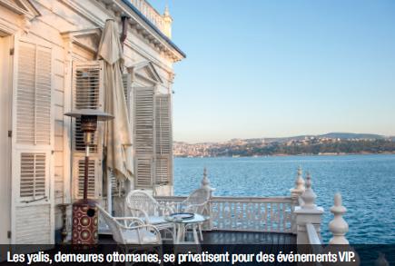 Les yalis, demeures ottomanes, se privatisent pour des événements VIP.