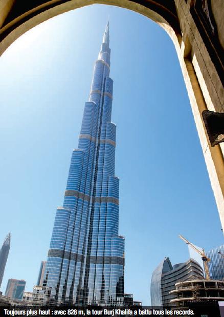 Toujours plus haut : avec 828 m, la tour Burj Khalifa a battu tous les records.