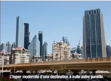 L'hyper modernité d'une destination à nulle autre pareille.